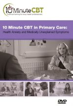 10 Minute CBT in Primary Care Health Anxiety and MUS