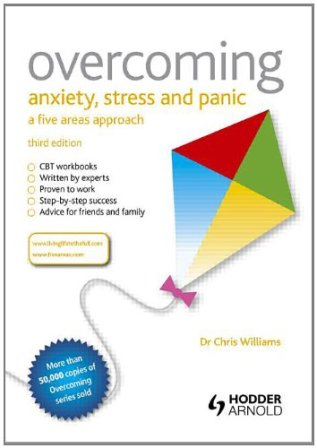 Overcoming Anxiety Stress and Panic A Five Areas Approach